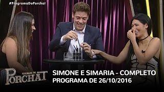Baixar Programa do Porchat (completo) - Simone e Simaria | 26/10/2016