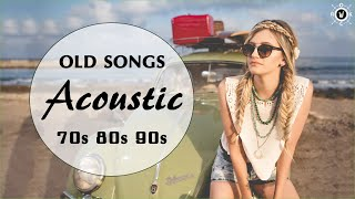 The Best Acoustic Covers Of Old Songs | 70s 80s 90s Music Hits
