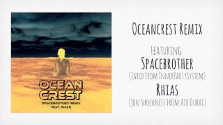 Oceancrest Remix (Featuring Spacebrother & Rhias)