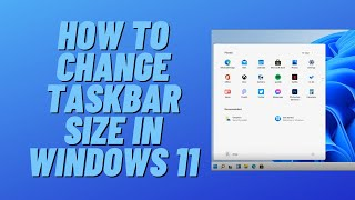 How to Change Tasĸbar Size in Windows 11