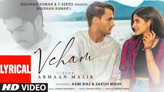 Veham Song: Armaan Malik (LYRICAL) Asim Riaz, Sakshi Malik | Manan Bhardwaj |Rashmi V| Bhushan Kumar