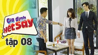 GIA ĐÌNH HẾT SẢY - TẬP 8 FULL HD | Tú Anh dùng trai Việt kiều thử lòng Chó Anh và cái kết