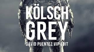 Kölsch - Grey (David Puentez VIP Edit)