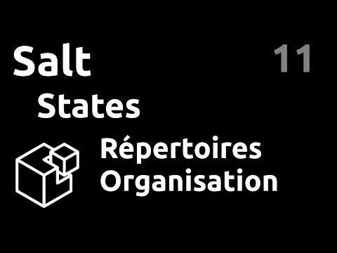States et Répertoires : organisation et includes - #Salt 11