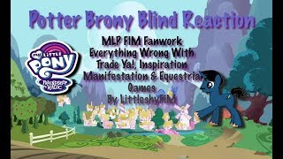 PotterBrony Blind Reaction MLP FiM Fanwork Everything Wrong With Season 4 Episodes 22 24