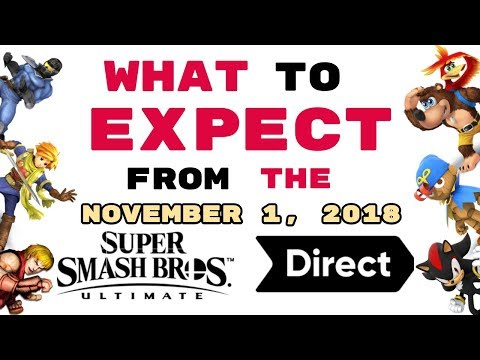 What To EXPECT From The November 1, 2018 SUPER SMASH BROS ULTIMATE FINAL DIRECT!