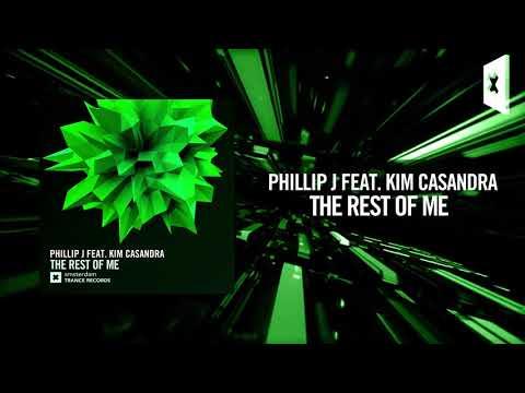 Phillip J Feat. Kim Casandra - The Rest Of Me (Amsterdam Trance)