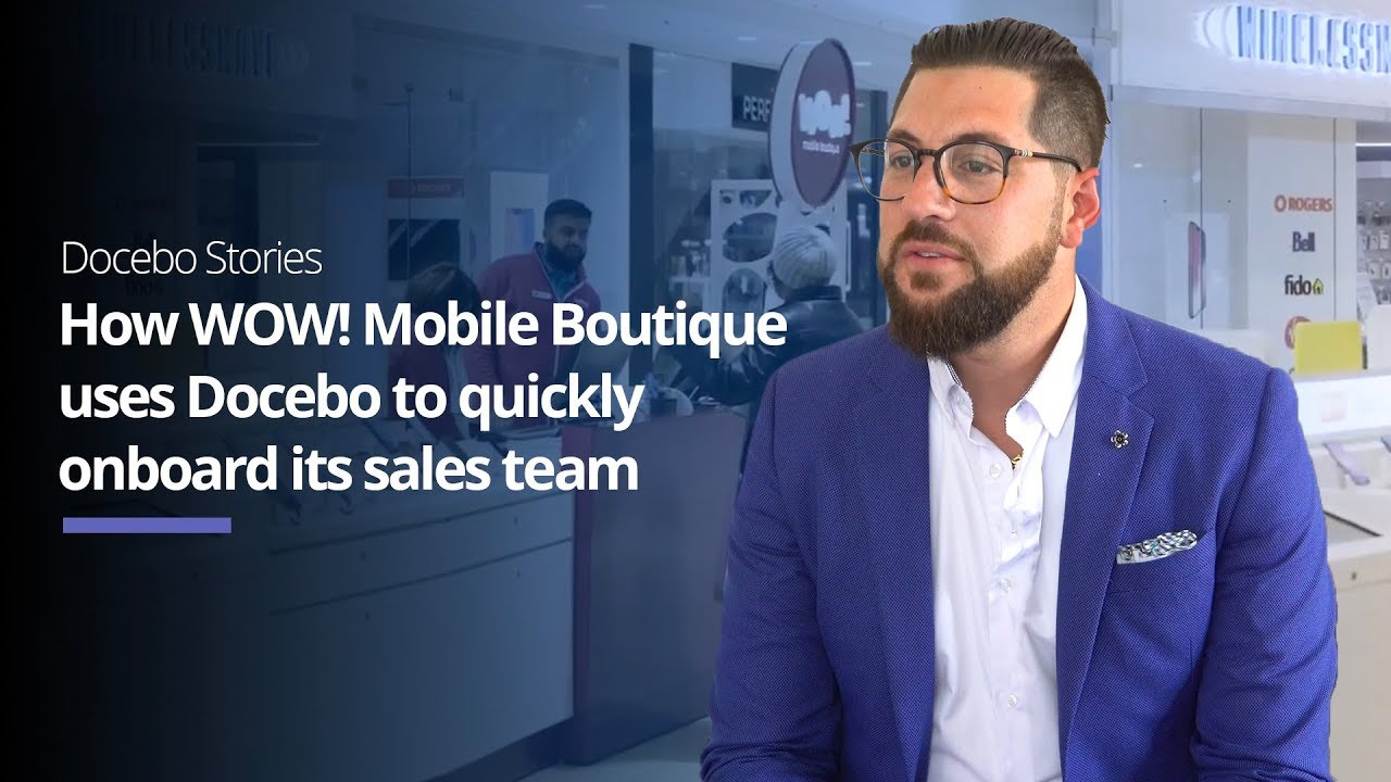 How WOW! Mobile Boutique uses the Docebo Learning Platform to quickly onboard its sales team.