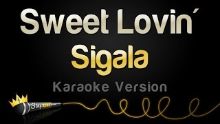 Sigala - Sweet Lovin' (Karaoke Version)