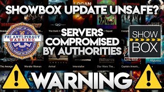 ⚠️SHOWBOX UPDATE NOT SAFE!?⚠️ SERVERS COMPROMISED BY AUTHORITIES?