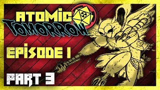 Atomic Tomorrow ☢️Episode 1 Part 3 - Battle at the Alter