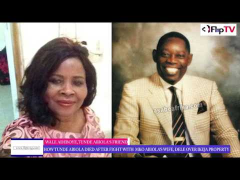 HOW TUNDE ABIOLA DIED AFTER FIGHT WITH MKO ABIOLA'S WIFE - ADEWALE ADEBOYE
