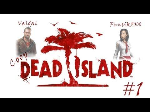 Смотреть прохождение игры [Coop] Dead Island. Серия 1 - Выжить на мертвом острове.