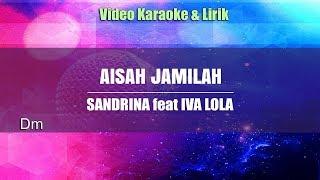 Karaoke Aisah Jamilah - Sandrina feat Iva Lola (Tanpa Vokal)