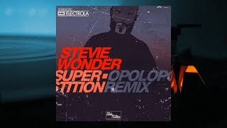 Stevie Wonder - Superstition (OPOLOPO Remix)
