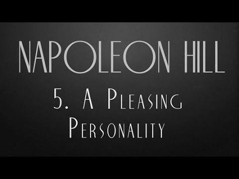 5  A Pleasing Personality  - Napoleon Hill
