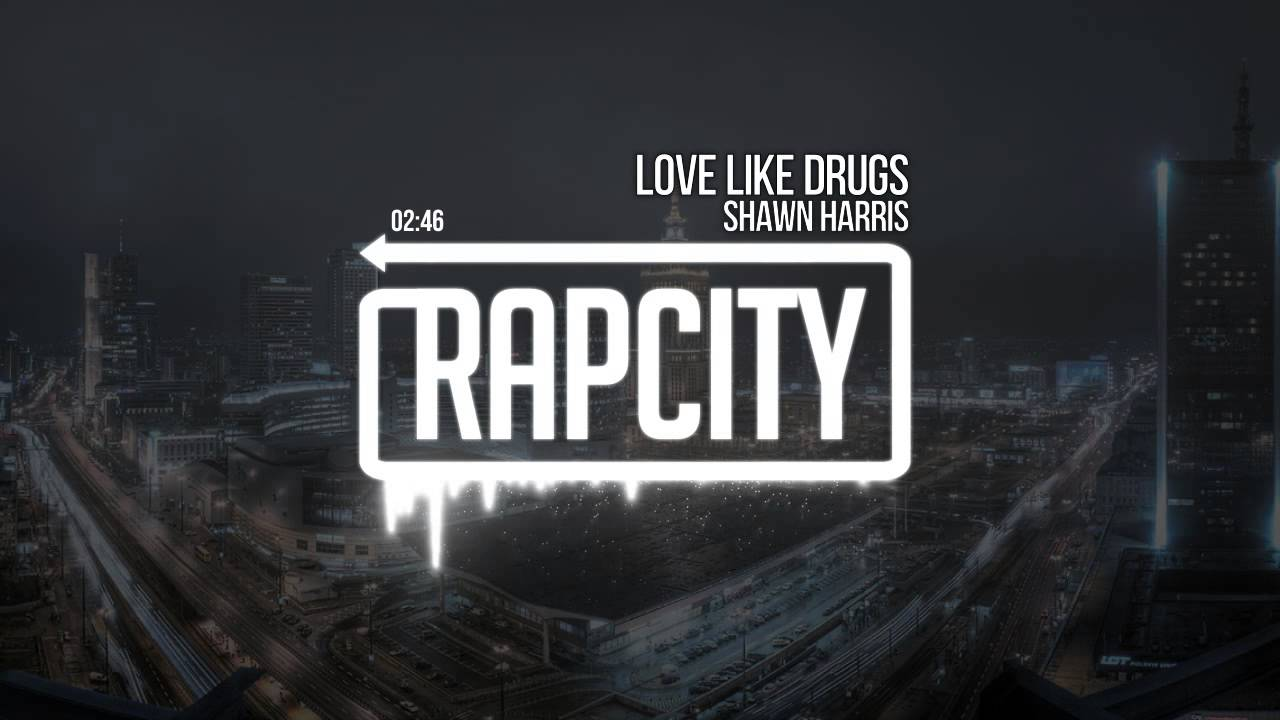 Shawn Harris - Love Like Drugs (Prod. By Seventh Soldano & Shawn Harris)