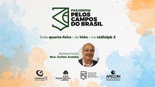 Pelos Campos do Brasil#W35_21 Missao e Pandemia REPRISE