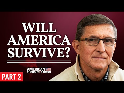Exclusive: Gen. Michael Flynn—Will the American Republic Survive? | Pt 2 | American Thought Leaders