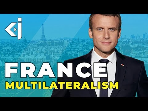 Why does FRANCE want MULTILATERALISM? - KJ VIDS