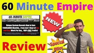 60 Minute Empire Review   Inside Look & Awesome Bonuses