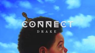 Repeat youtube video Connect - Drake (Normal Speed)