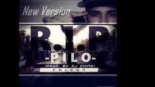 Falcon - R.I.P Pilo (New Version) (Prod  By Dj Chino)