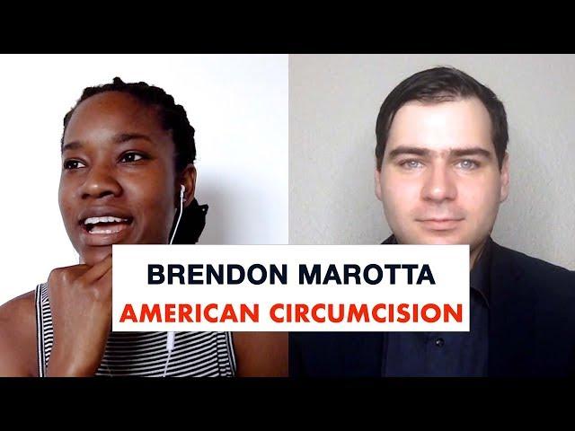 Brendon Marotta on American Circumcision