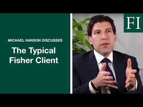 The Typical Fisher Client | Michael Hanson | Fisher Investments