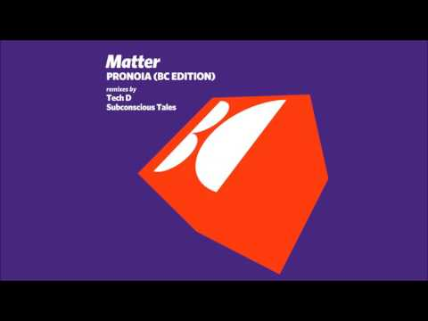 Matter - Pronoia (Original Mix)
