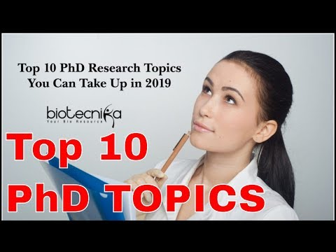 Top 10 Ph D Research Topics You Can Take Up In 2019