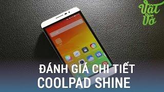 Vật Vờ| Đánh giá chi tiết CoolPad Shine