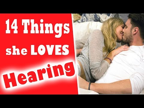 14 Things Girls LOVE Hearing - Cute Things to Say to Your Gi