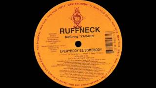 Ruffneck ft Yavahn - Everybody Be Somebody (Back In The Day Mix 1996)