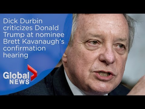 Durbin criticizes Trump during Kavanaugh's contentious SCOTUS confirmation hearing
