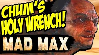 Mad Max: MISSION AS THE WRENCH TURNS / Chums Holy Wrench Repair Speed