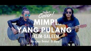 MIMPI YANG PULANG-IKLIM || COVER BY OJAY BESUT &RAY