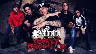 cifra club ao vivo charlie brown jr programa exibido em 07 03 2013