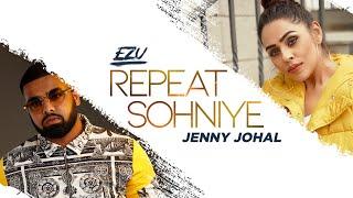 Repeat Sohniye | Ezu | Jenny Johal | Official Video | VIP Records | Latest Song 2020