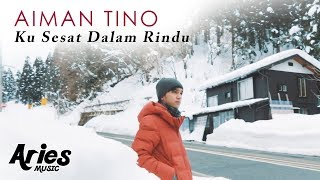 Aiman Tino - Ku Sesat Dalam Rindu (Official Music Video) HD