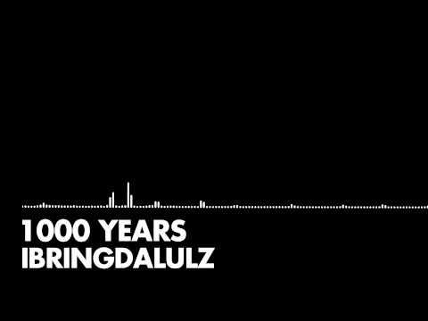 iBringDaLULZ  1000 Years
