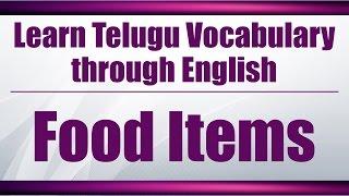 85 - Spoken Telugu (Beginner Level) Learning Videos - Telugu Meanings of Food Items