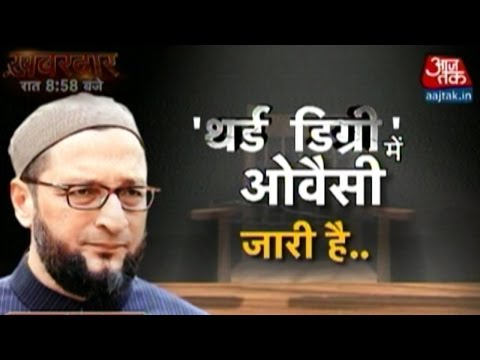 'Third Degree' Interview With Asaduddin Owaisi