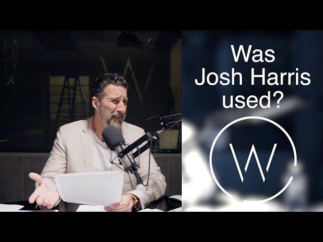 Was Josh Harris used?