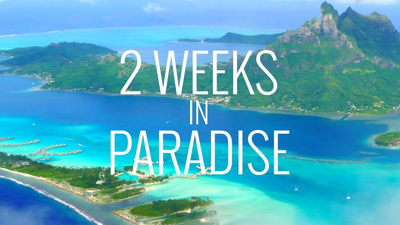 2 Weeks In Paradise Tahiti Bora Bora And Moorea In 4k