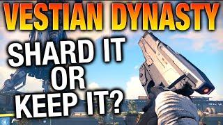 Shard It Or Keep It - Ep.20 - VESTIAN DYNASTY - Destiny Legendary Review
