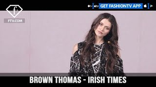 Irish Times Brown Thomas Clean Simple Chic Collection | FashionTV | FTV