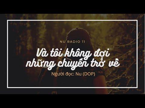 NU RADIO 11 - VÀ TÔI KHÔNG ĐỢI NHỮNG CHUYẾN TRỞ VỀ | NU DOP | NU DOP RADIO