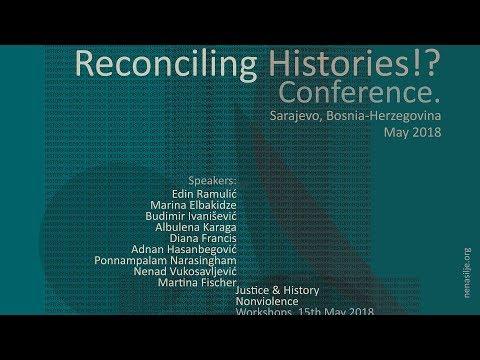 Conference Reconciling Histories!? - Sarajevo, Zavidovici 15-17.05.2018