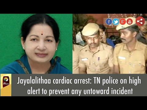 Jayalalithaa cardiac arrest: TN police on high alert to prevent any untoward incident